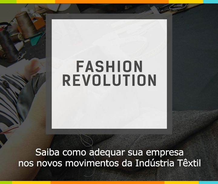 The Fashion Revolution – As tragédias sempre nos impactam de alguma forma